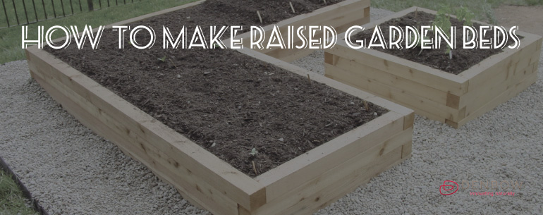 How To Make Raised Garden Beds   Denbow