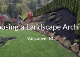 Choosing a landscape architect in vancouver bc